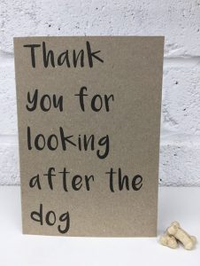 Thankyou For Looking After The Dog Card