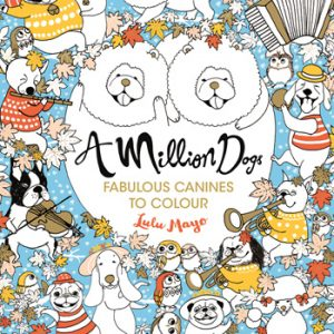 A Million Dogs: Fabulous Canines To Colour